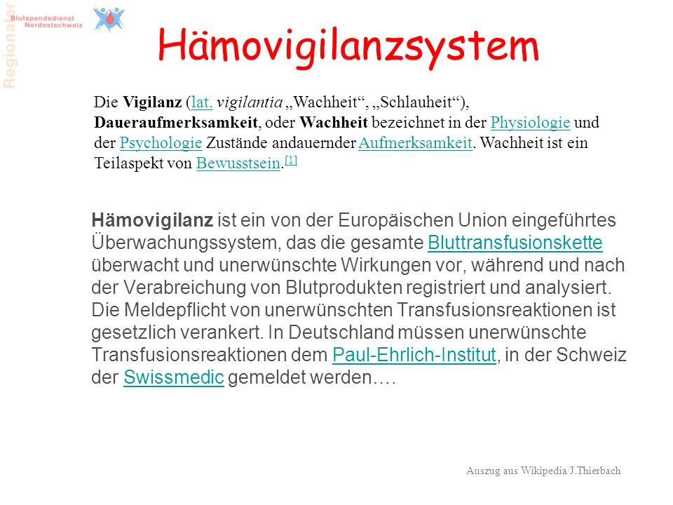 2 Hämovigilanzsystem Hämovigilanz ist ein von der Europäischen Union eingeführtes Überwachungssystem, das die gesamte Bluttransfusionskette überwacht
