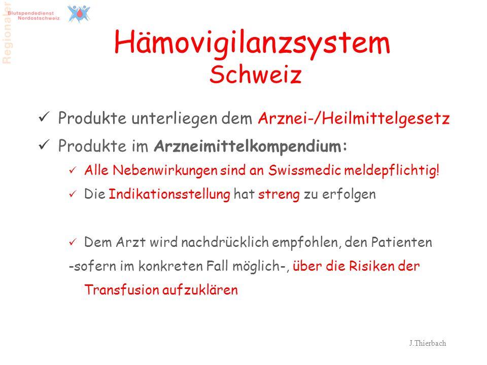 5 Hämovigilanzsystem Schweiz J.Thierbach Produkte unterliegen dem Arznei-/Heilmittelgesetz Produkte im Arzneimittelkompendium: Alle Nebenwirkungen sin