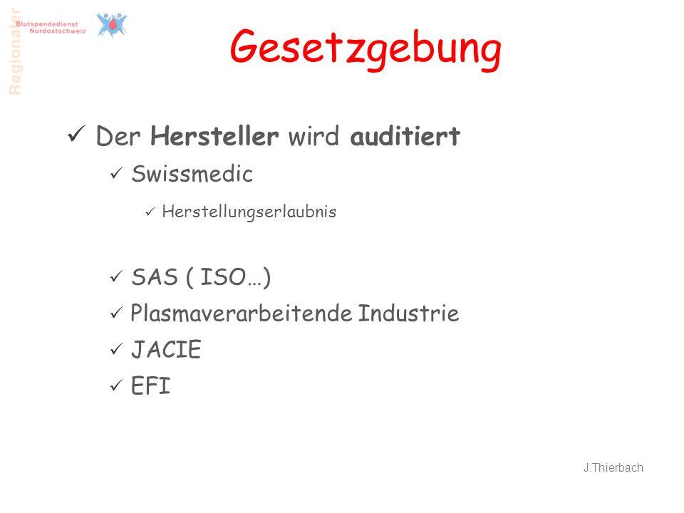 Gesetzgebung Der Hersteller wird auditiert Swissmedic Herstellungserlaubnis SAS ( ISO…) Plasmaverarbeitende Industrie JACIE EFI 7 J.Thierbach