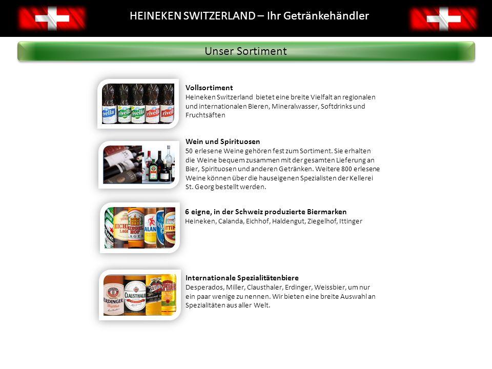 Unser Sortiment 6 eigne, in der Schweiz produzierte Biermarken Heineken, Calanda, Eichhof, Haldengut, Ziegelhof, Ittinger HEINEKEN SWITZERLAND – Ihr G