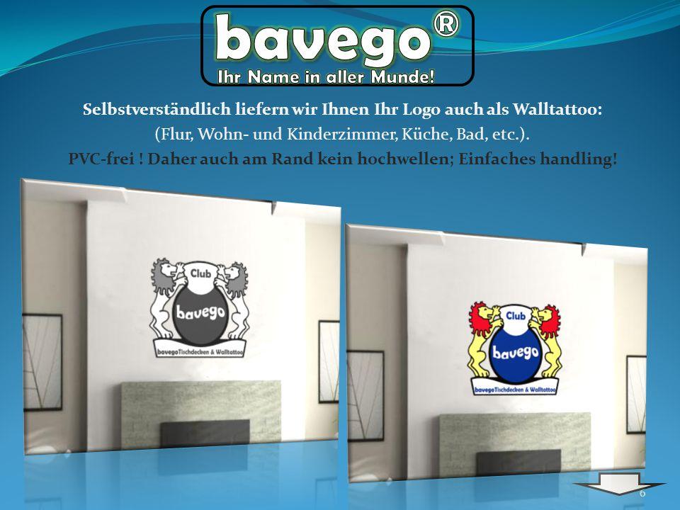 6 Selbstverständlich liefern wir Ihnen Ihr Logo auch als Walltattoo: (Flur, Wohn- und Kinderzimmer, Küche, Bad, etc.).