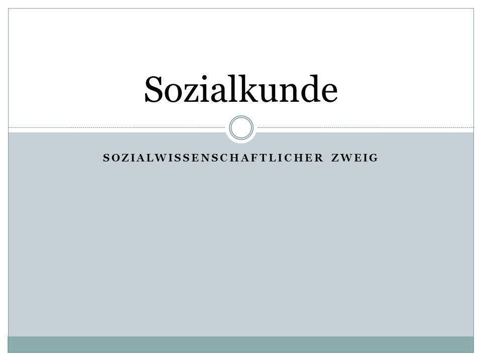 SOZIALWISSENSCHAFTLICHER ZWEIG Sozialkunde