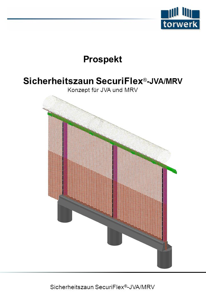 Prospekt Sicherheitszaun SecuriFlex ® -JVA/MRV Konzept für JVA und MRV Sicherheitszaun SecuriFlex ® -JVA/MRV