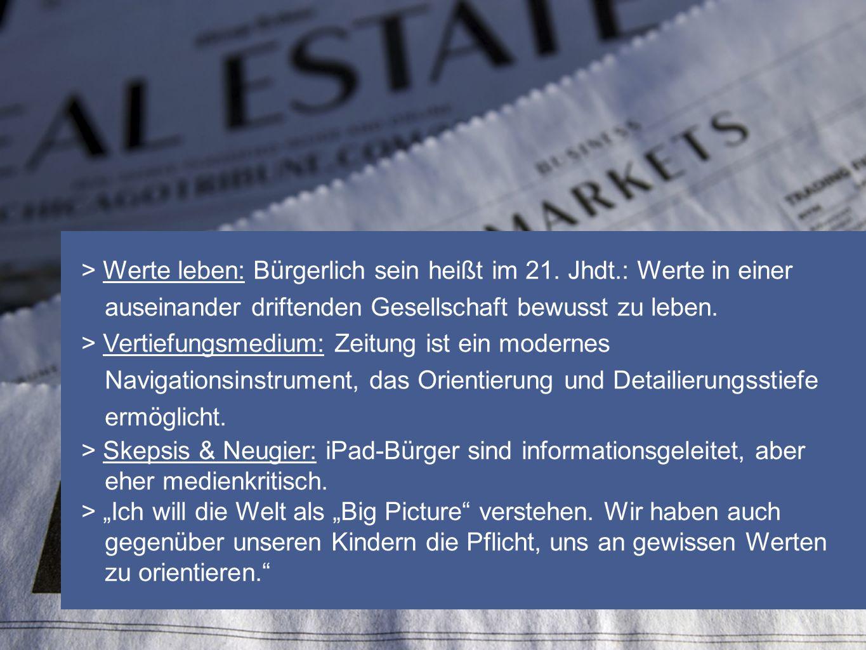 > Werte leben: Bürgerlich sein heißt im 21. Jhdt.: Werte in einer auseinander driftenden Gesellschaft bewusst zu leben. > Vertiefungsmedium: Zeitung i