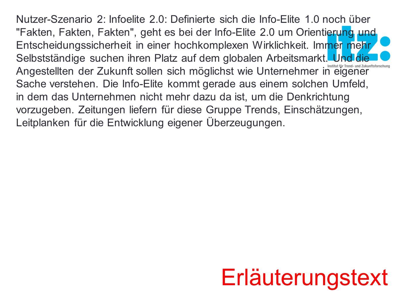 Nutzer-Szenario 2: Infoelite 2.0: Definierte sich die Info-Elite 1.0 noch über