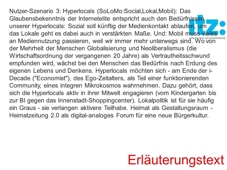 Nutzer-Szenario 3: Hyperlocals (SoLoMo:Social,Lokal,Mobil): Das Glaubensbekenntnis der Internetelite entspricht auch den Bedürfnissen unserer Hyperloc