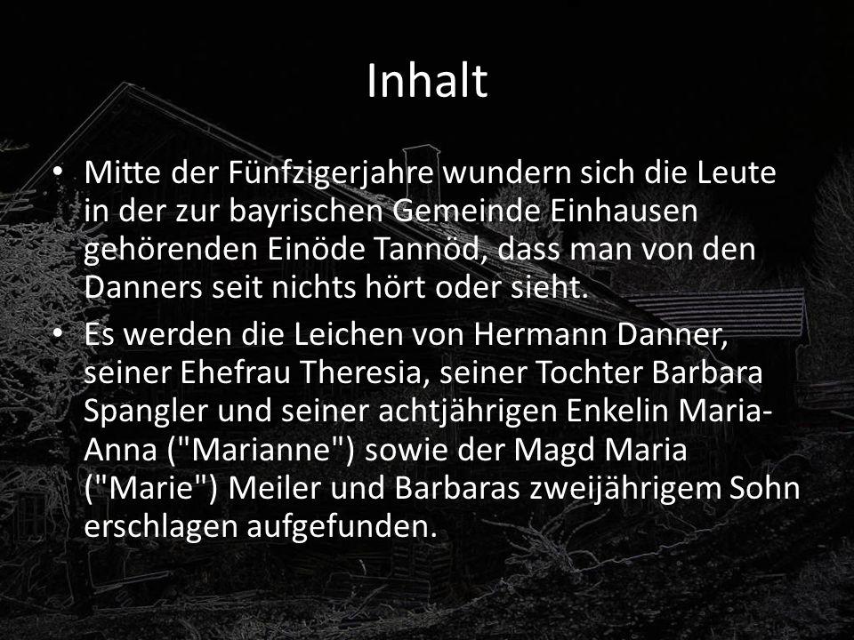 Inhalt Mitte der Fünfzigerjahre wundern sich die Leute in der zur bayrischen Gemeinde Einhausen gehörenden Einöde Tannöd, dass man von den Danners sei