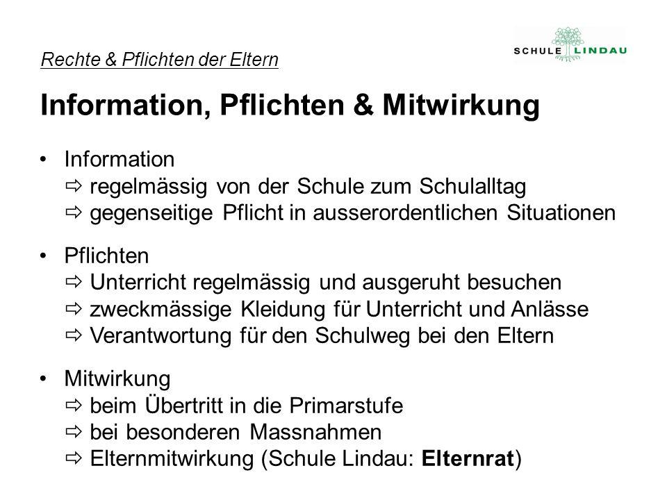 Information regelmässig von der Schule zum Schulalltag gegenseitige Pflicht in ausserordentlichen Situationen Pflichten Unterricht regelmässig und aus