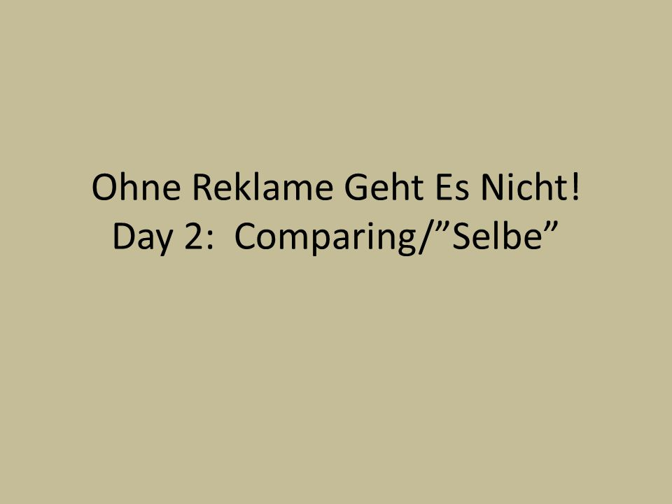 VERGLEICHEN Youve already learned to make comparisons using the following expressions: Ich kenne auch so einen Sportler wie dich.