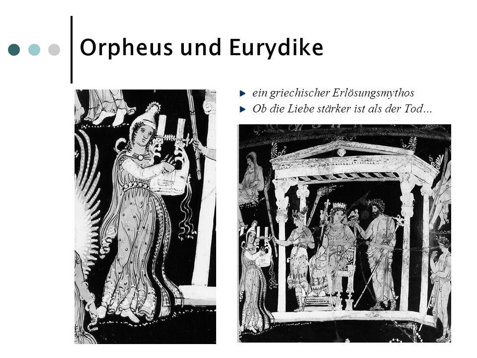 Orpheus und Eurydike ein griechischer Erlösungsmythos Ob die Liebe stärker ist als der Tod…