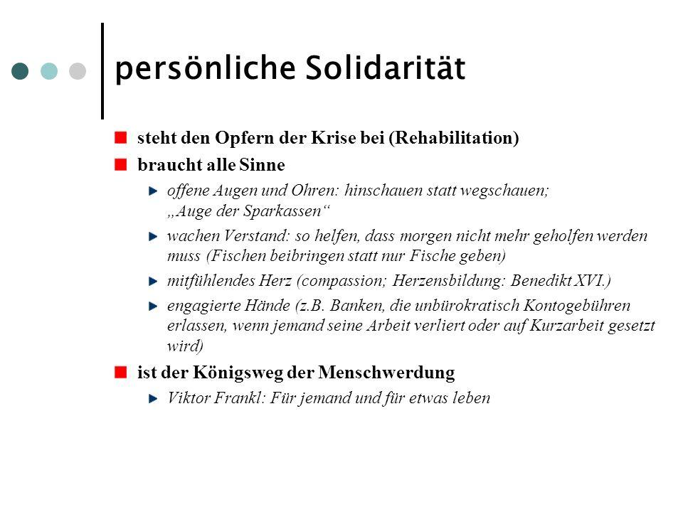 persönliche Solidarität steht den Opfern der Krise bei (Rehabilitation) braucht alle Sinne offene Augen und Ohren: hinschauen statt wegschauen; Auge d