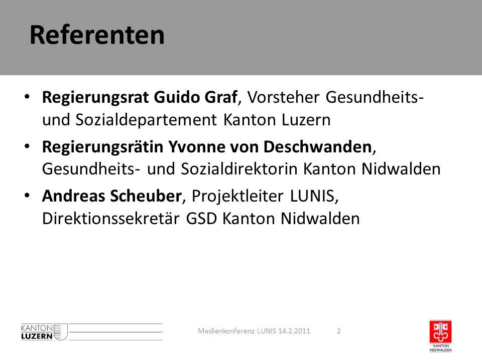 Fahrplan LUNIS 201020112012 Konzeptphase Realisierungsphase Realisierung Nutzen Teil 1- n Kick-off 4.02.2010 Beschlussfassung RR: Rahmenvertrag Start Etappe 1: 1.01.2012 Beschluss Parlament (Landrat) (evtl.