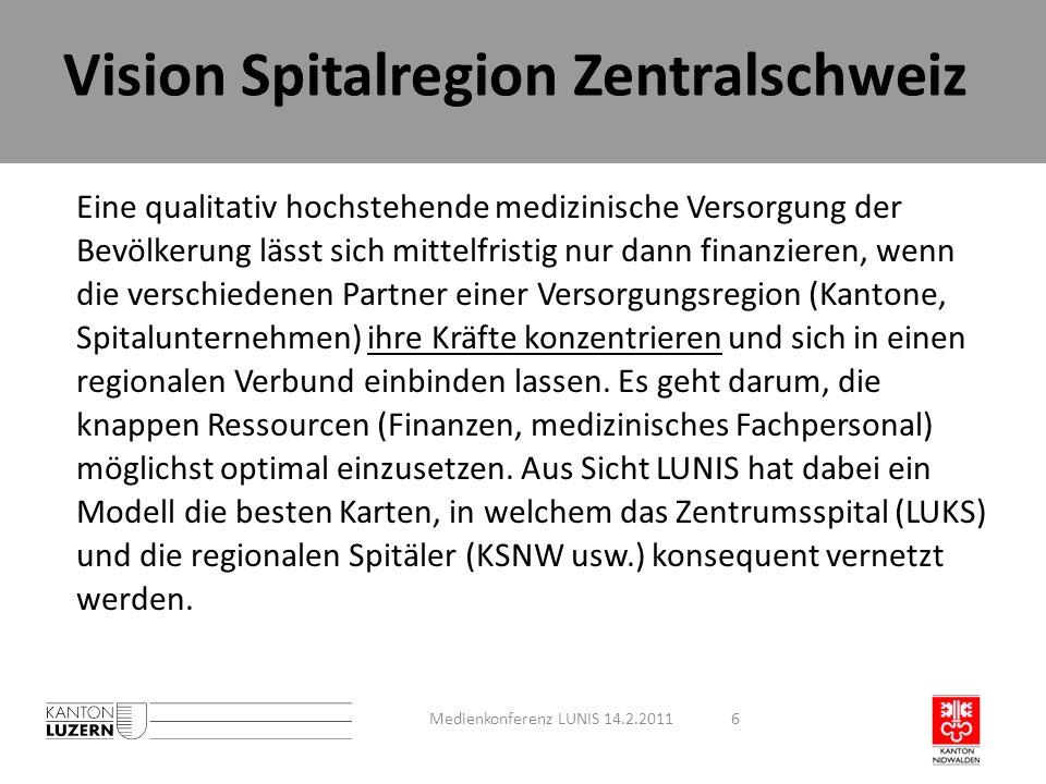Vision Spitalregion Zentralschweiz Eine qualitativ hochstehende medizinische Versorgung der Bevölkerung lässt sich mittelfristig nur dann finanzieren,