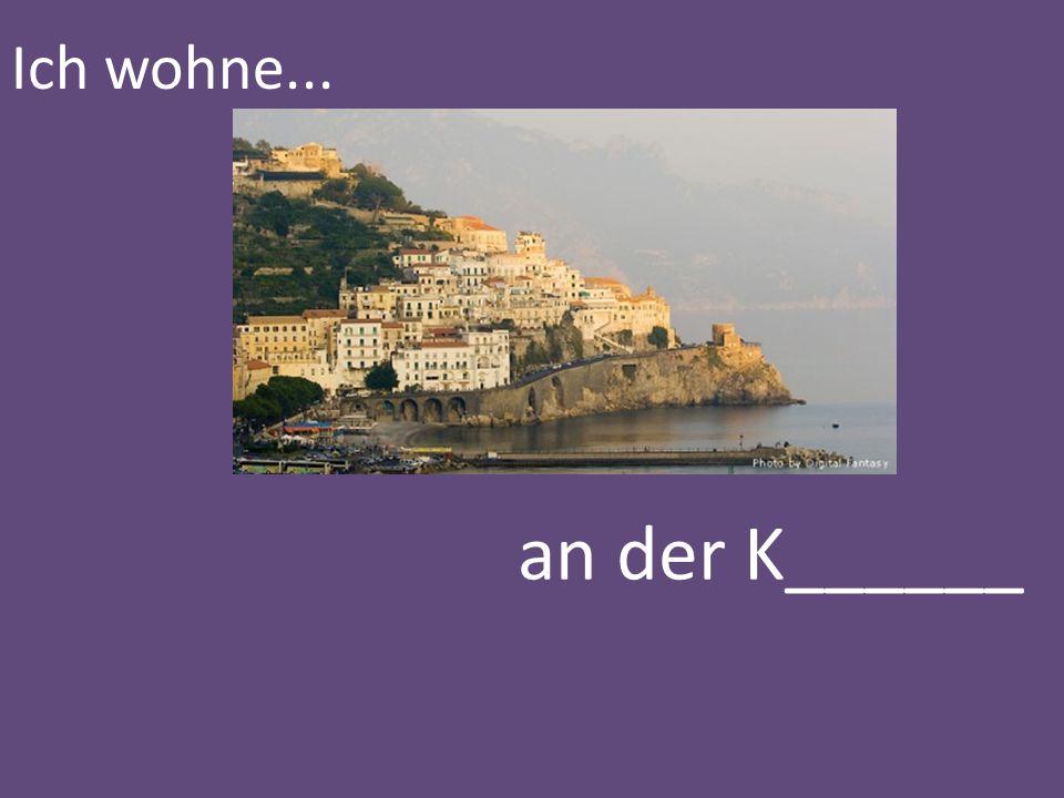 Ich wohne... an der K______