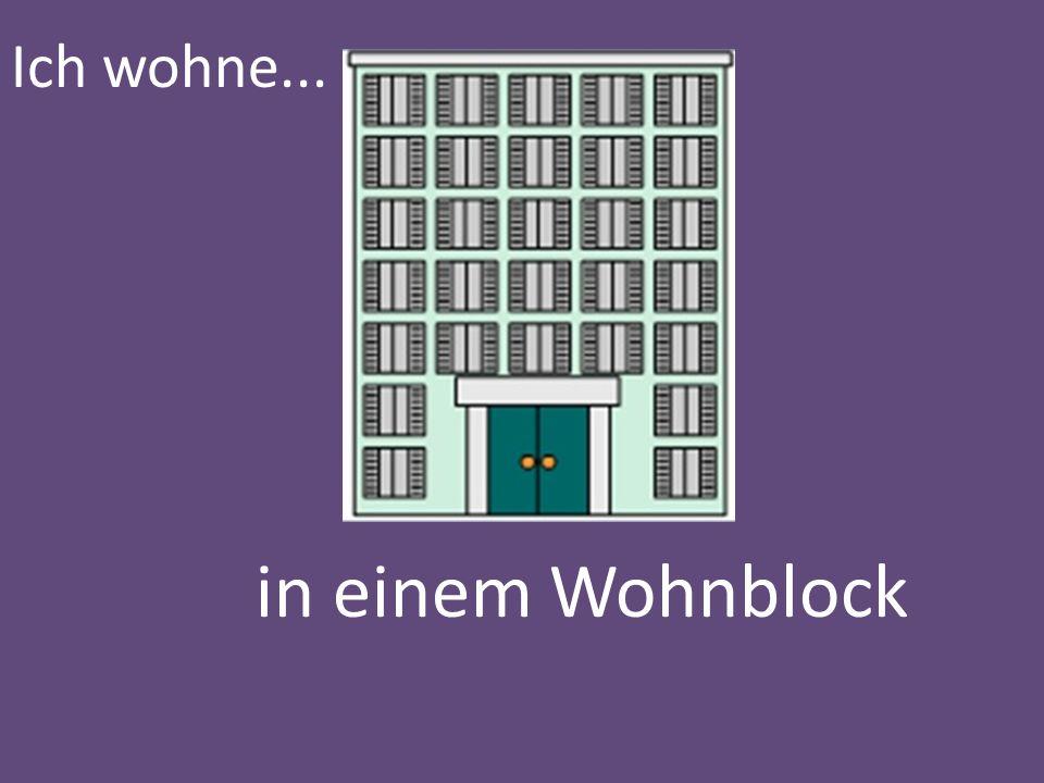 Ich wohne... in einem Wohnblock