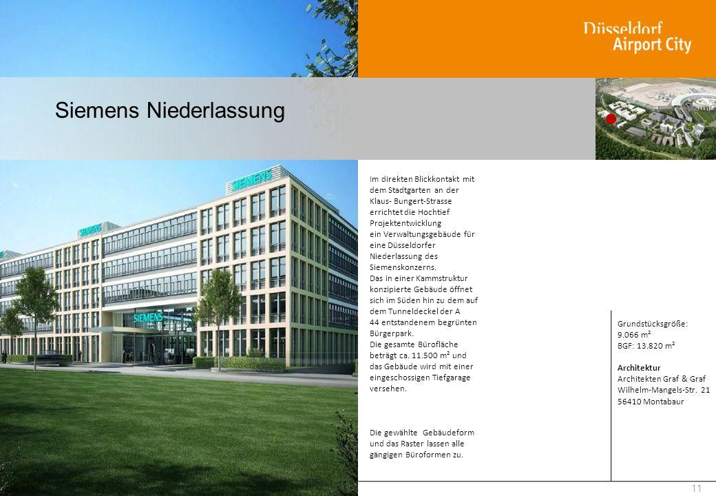 Siemens Niederlassung 11 Im direkten Blickkontakt mit dem Stadtgarten an der Klaus- Bungert-Strasse errichtet die Hochtief Projektentwicklung ein Verw