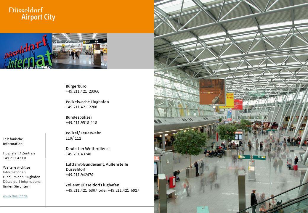 14 Telefonische Information Flughafen / Zentrale +49.211.421 0 Weitere wichtige Informationen rund um den Flughafen Düsseldorf International finden Si