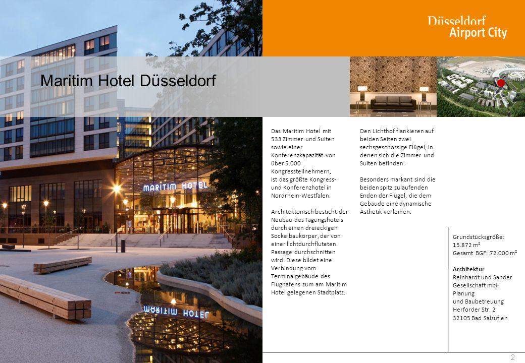 Maritim Hotel Düsseldorf 2 Das Maritim Hotel mit 533 Zimmer und Suiten sowie einer Konferenzkapazität von über 5.000 Kongressteilnehmern, ist das größ