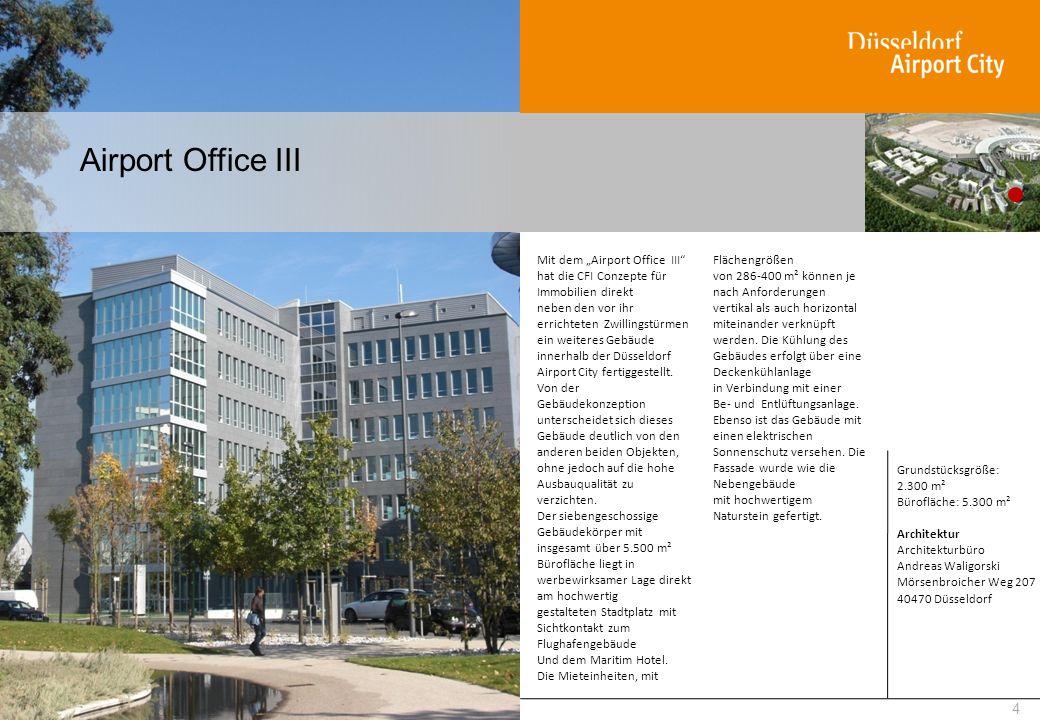 Airport Office III 4 Mit dem Airport Office III hat die CFI Conzepte für Immobilien direkt neben den vor ihr errichteten Zwillingstürmen ein weiteres
