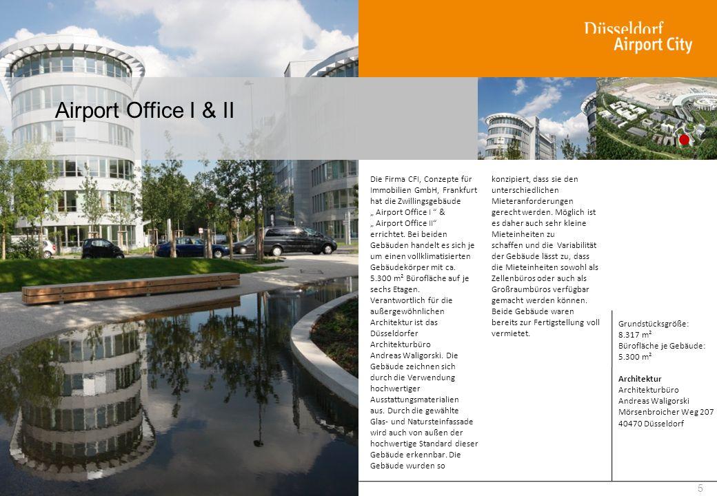 Airport Office I & II 5 Die Firma CFI, Conzepte für Immobilien GmbH, Frankfurt hat die Zwillingsgebäude Airport Office I & Airport Office II errichtet