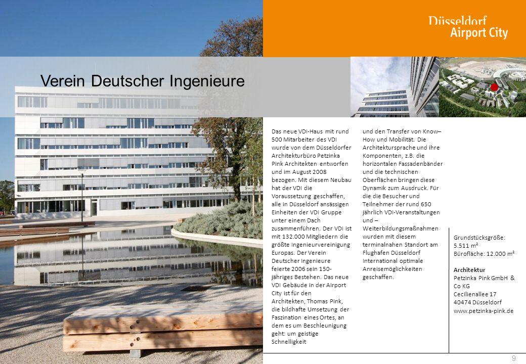 Verein Deutscher Ingenieure 9 Das neue VDI-Haus mit rund 500 Mitarbeiter des VDI wurde von dem Düsseldorfer Architekturbüro Petzinka Pink Architekten