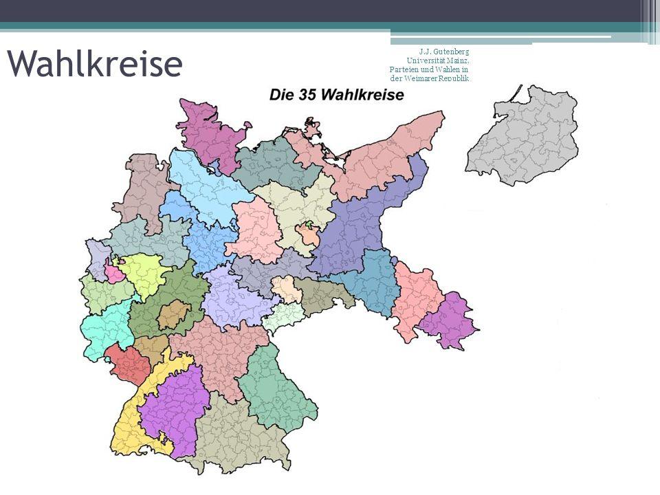 Wahlkreise J.J. Gutenberg Universität Mainz, Parteien und Wahlen in der Weimarer Republik Leitung: Prof. Dr. Jürgen W. Falter