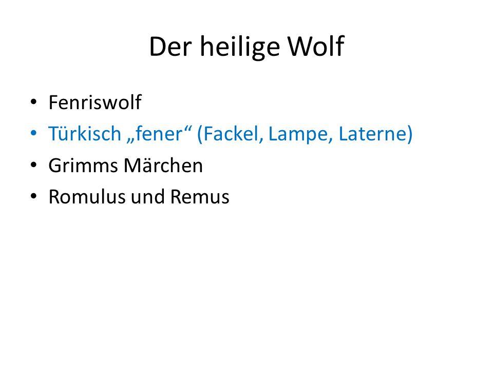 Der heilige Wolf Fenriswolf Türkisch fener (Fackel, Lampe, Laterne) Grimms Märchen Romulus und Remus
