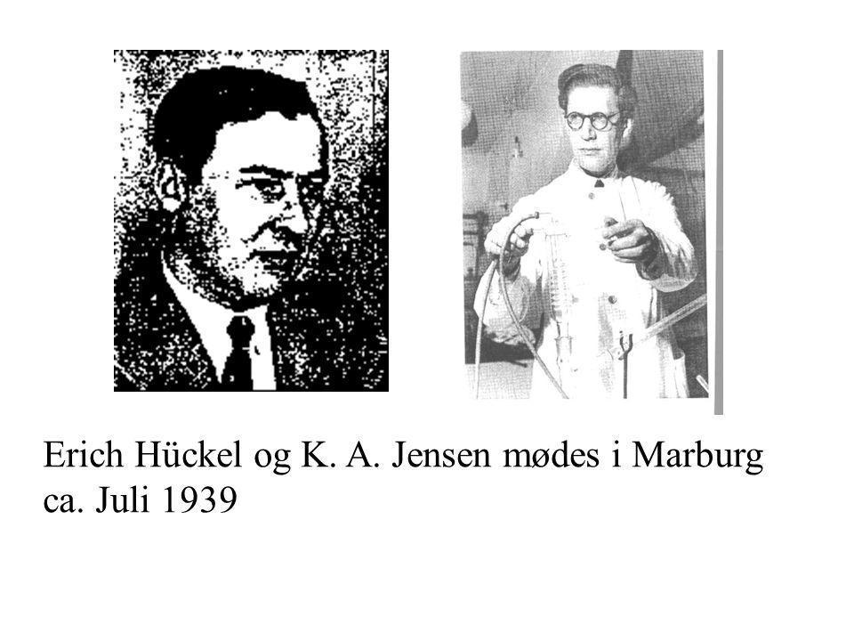Erich Hückel og K. A. Jensen mødes i Marburg ca. Juli 1939