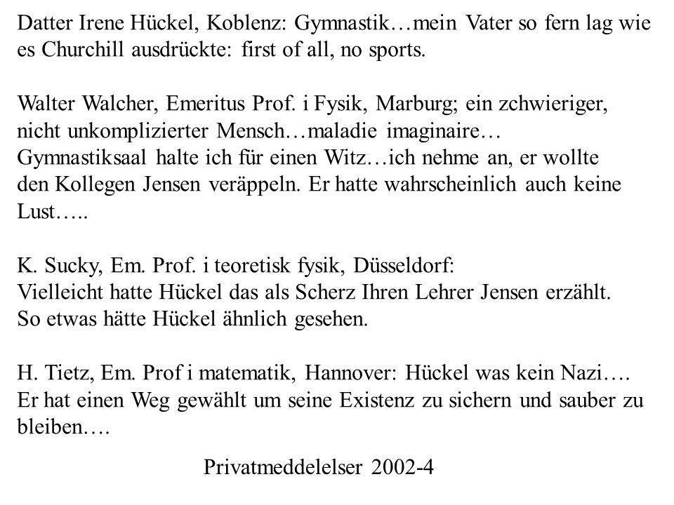 Datter Irene Hückel, Koblenz: Gymnastik…mein Vater so fern lag wie es Churchill ausdrückte: first of all, no sports.