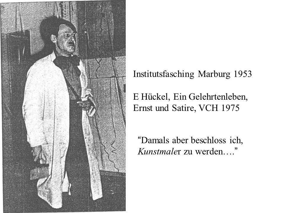 Institutsfasching Marburg 1953 E Hückel, Ein Gelehrtenleben, Ernst und Satire, VCH 1975 Damals aber beschloss ich, Kunstmaler zu werden….