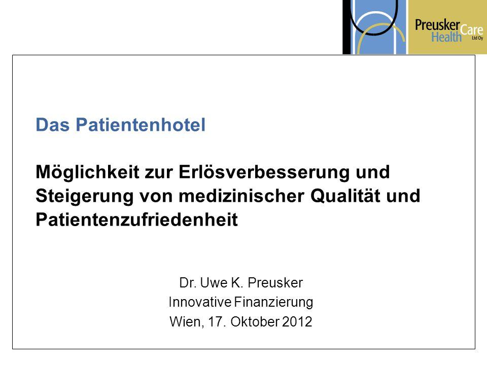 Dr. Uwe K. Preusker Januar 2009 © 2004-2009 Das Patientenhotel Möglichkeit zur Erlösverbesserung und Steigerung von medizinischer Qualität und Patient