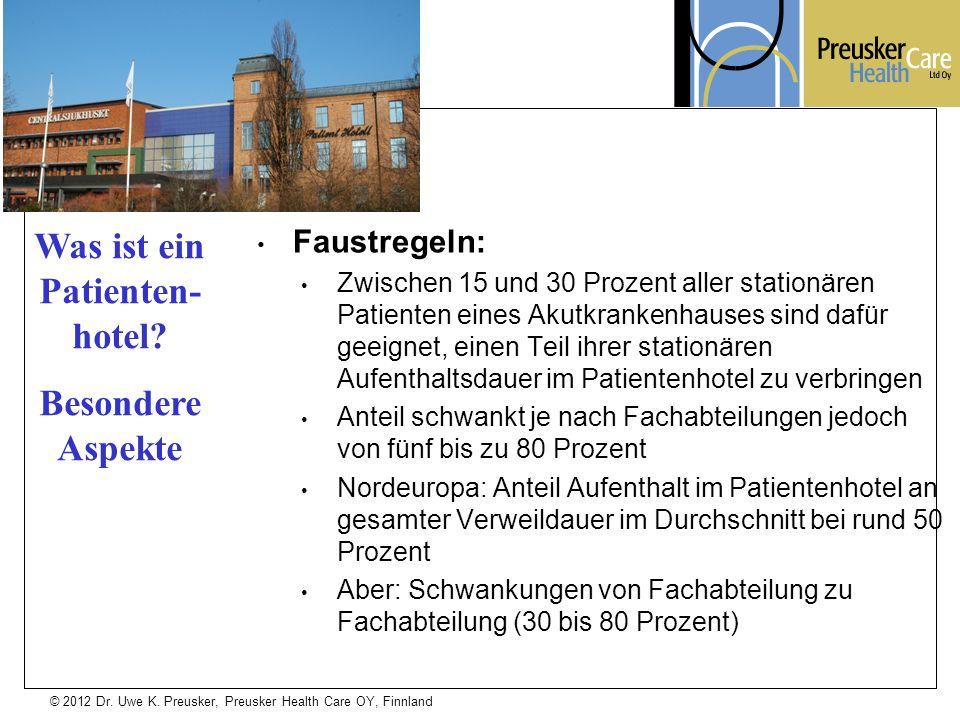 © 2012 Dr. Uwe K. Preusker, Preusker Health Care OY, Finnland Faustregeln: Zwischen 15 und 30 Prozent aller stationären Patienten eines Akutkrankenhau
