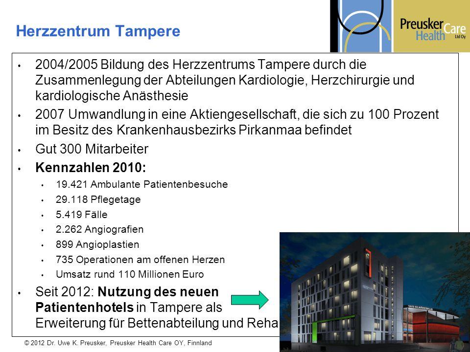 © 2012 Dr. Uwe K. Preusker, Preusker Health Care OY, Finnland 2004/2005 Bildung des Herzzentrums Tampere durch die Zusammenlegung der Abteilungen Kard