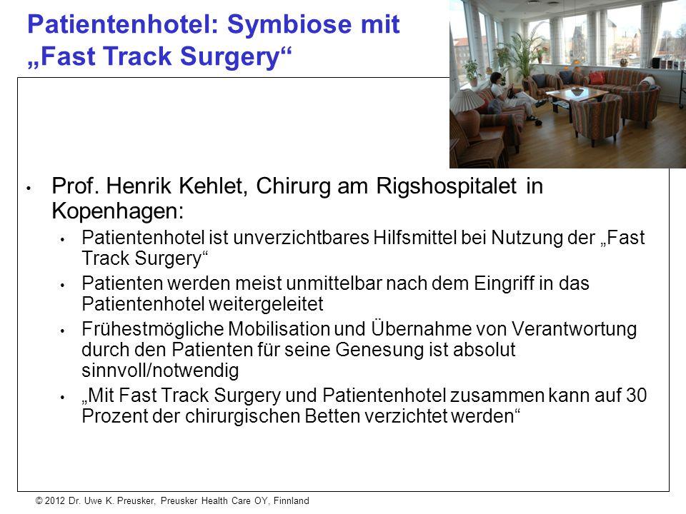 © 2012 Dr. Uwe K. Preusker, Preusker Health Care OY, Finnland Prof. Henrik Kehlet, Chirurg am Rigshospitalet in Kopenhagen: Patientenhotel ist unverzi