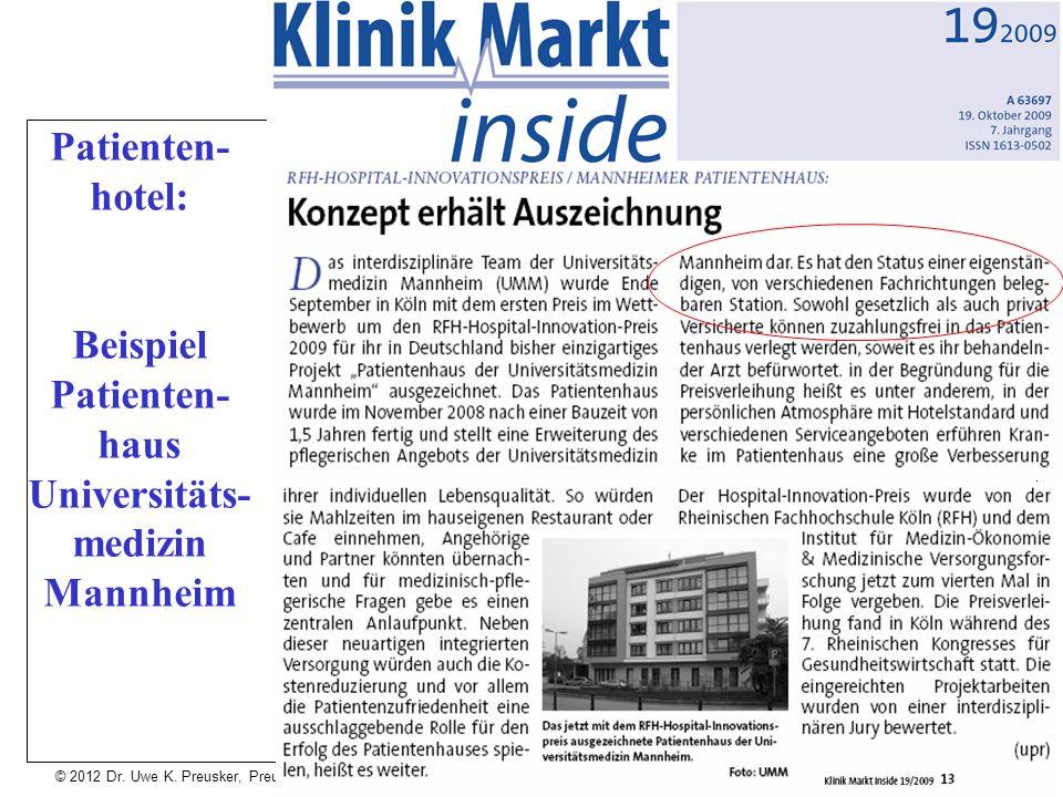 © 2012 Dr. Uwe K. Preusker, Preusker Health Care OY, Finnland Patienten- hotel: Beispiel Patienten- haus Universitäts- medizin Mannheim