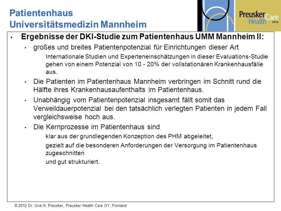 © 2012 Dr. Uwe K. Preusker, Preusker Health Care OY, Finnland Ergebnisse der DKI-Studie zum Patientenhaus UMM Mannheim II: großes und breites Patiente
