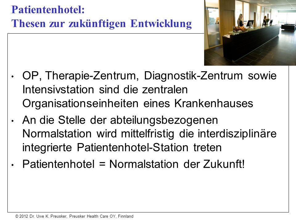 © 2012 Dr. Uwe K. Preusker, Preusker Health Care OY, Finnland OP, Therapie-Zentrum, Diagnostik-Zentrum sowie Intensivstation sind die zentralen Organi