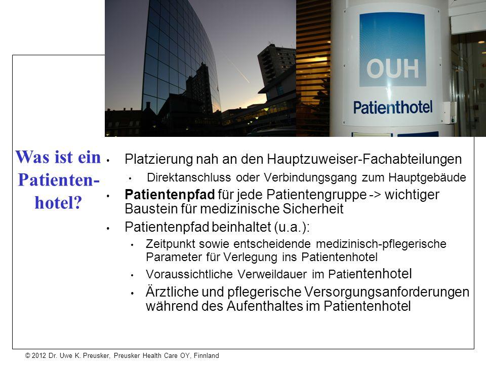 © 2012 Dr. Uwe K. Preusker, Preusker Health Care OY, Finnland Platzierung nah an den Hauptzuweiser-Fachabteilungen Direktanschluss oder Verbindungsgan
