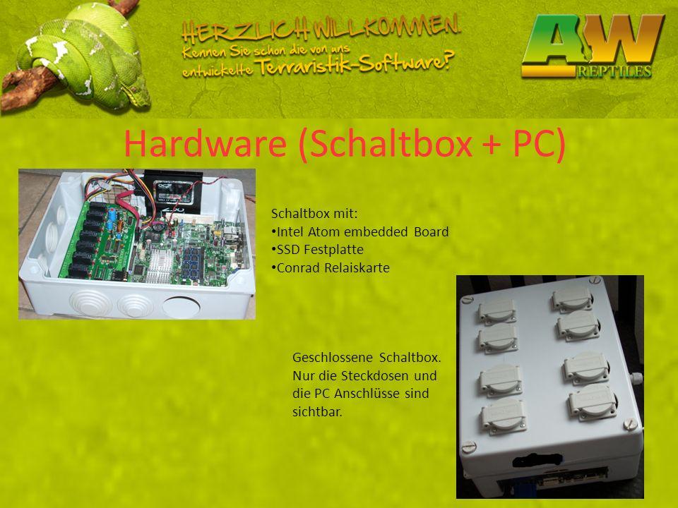 Hardware (Schaltbox + PC) Schaltbox mit: Intel Atom embedded Board SSD Festplatte Conrad Relaiskarte Geschlossene Schaltbox. Nur die Steckdosen und di
