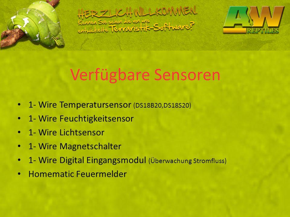 Verfügbare Sensoren 1- Wire Temperatursensor (DS18B20,DS18S20) 1- Wire Feuchtigkeitsensor 1- Wire Lichtsensor 1- Wire Magnetschalter 1- Wire Digital E