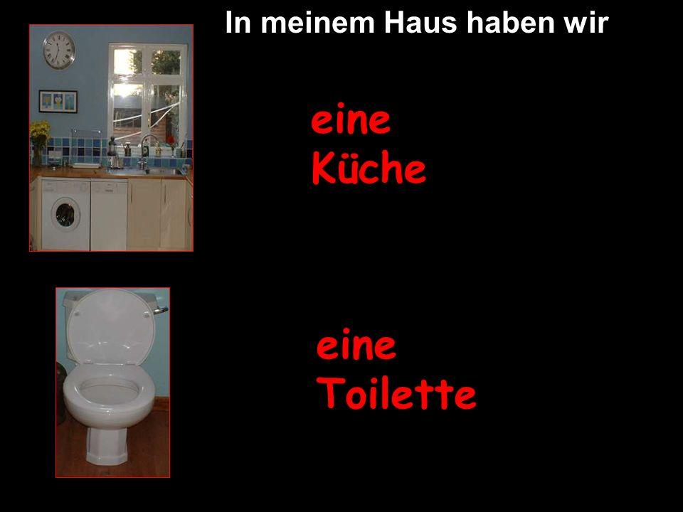 eine Küche eine Toilette In meinem Haus haben wir