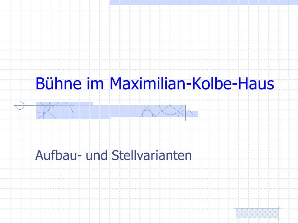 Bühne im Maximilian-Kolbe-Haus Aufbau- und Stellvarianten