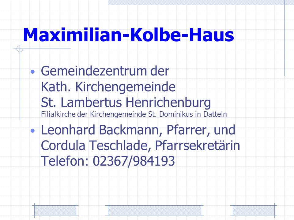 Maximilian-Kolbe-Haus Gemeindezentrum der Kath. Kirchengemeinde St. Lambertus Henrichenburg Filialkirche der Kirchengemeinde St. Dominikus in Datteln