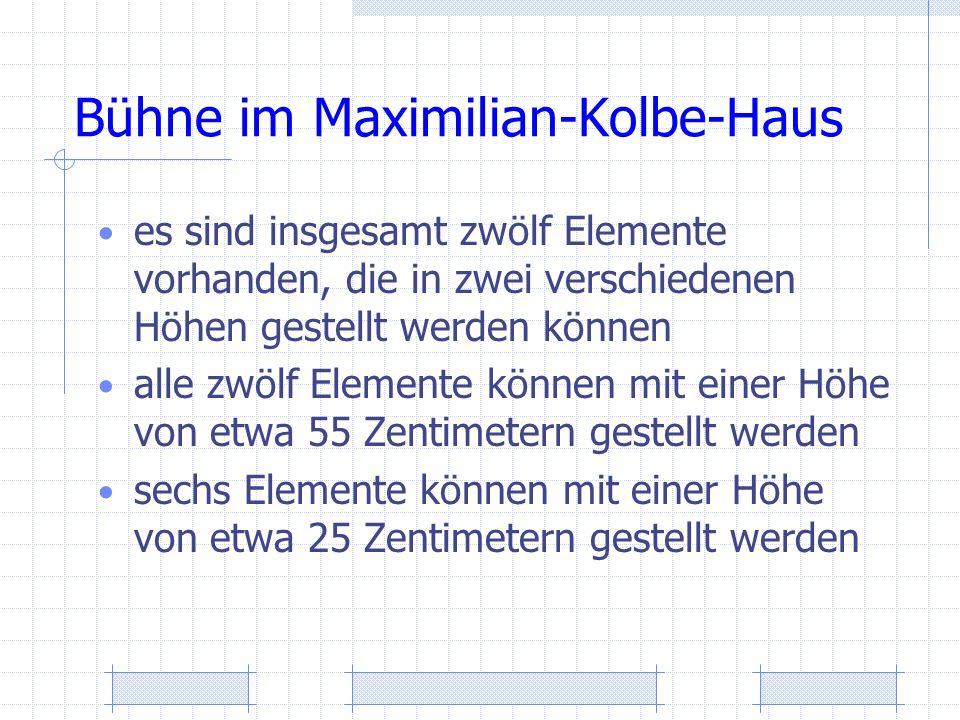 Bühne im Maximilian-Kolbe-Haus es sind insgesamt zwölf Elemente vorhanden, die in zwei verschiedenen Höhen gestellt werden können alle zwölf Elemente können mit einer Höhe von etwa 55 Zentimetern gestellt werden sechs Elemente können mit einer Höhe von etwa 25 Zentimetern gestellt werden