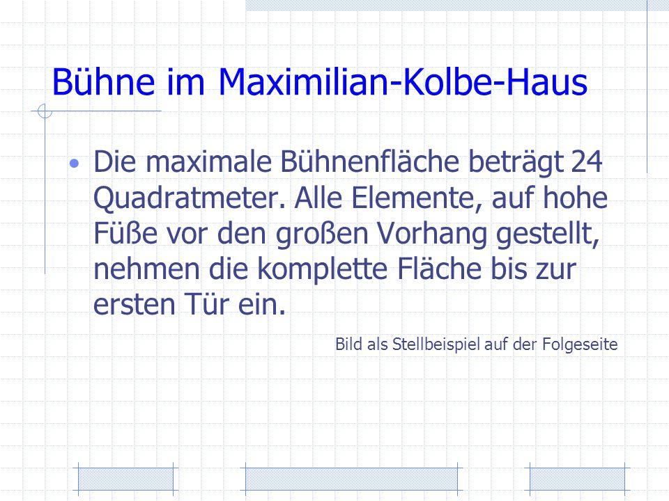 Bühne im Maximilian-Kolbe-Haus Die maximale Bühnenfläche beträgt 24 Quadratmeter. Alle Elemente, auf hohe Füße vor den großen Vorhang gestellt, nehmen