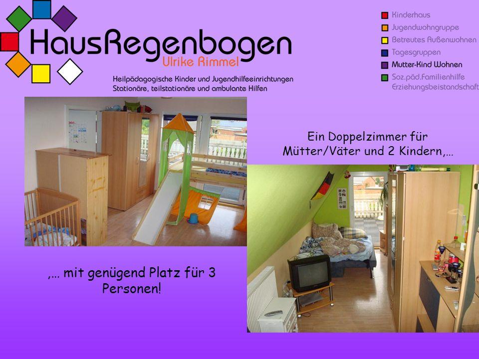 Ein Doppelzimmer für Mütter/Väter und 2 Kindern,…,… mit genügend Platz für 3 Personen!