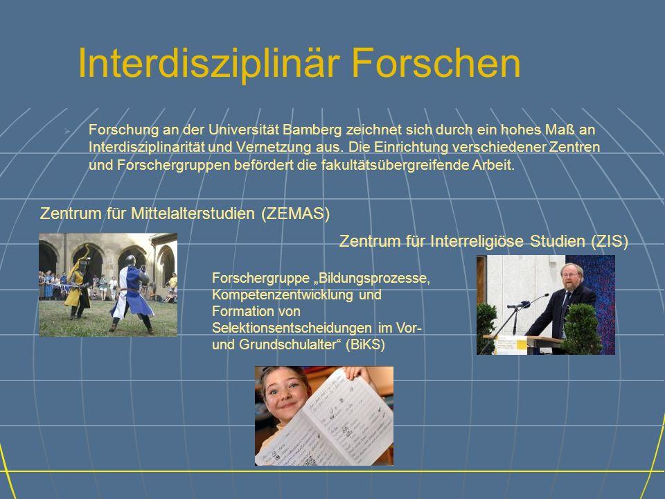 Interdisziplinär Forschen Forschung an der Universität Bamberg zeichnet sich durch ein hohes Maß an Interdisziplinarität und Vernetzung aus.