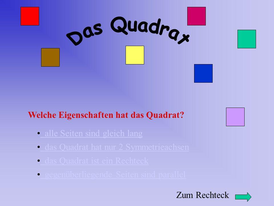 Welche Eigenschaften hat das Quadrat.