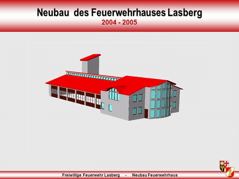 1 Freiwillige Feuerwehr Lasberg - Neubau Feuerwehrhaus Neubau des Feuerwehrhauses Lasberg 2004 - 2005