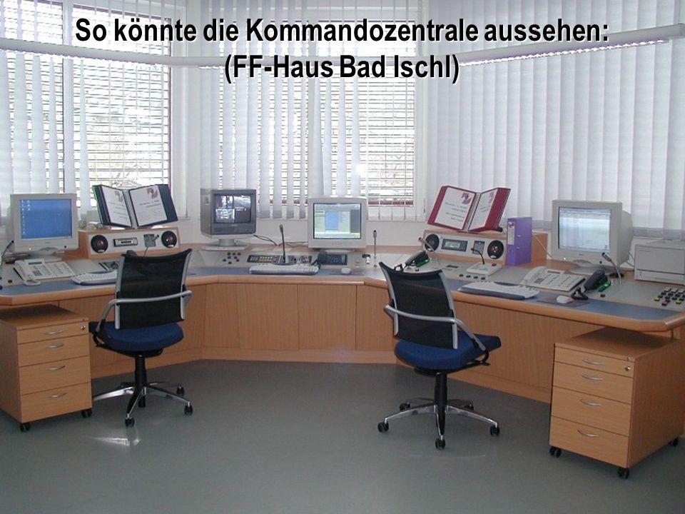 So könnte die Kommandozentrale aussehen: (FF-Haus Bad Ischl)